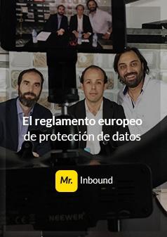 Mr.Inbound - El Reglamento Europeo de Protección de Datos