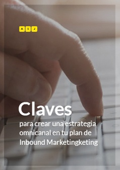 Claves para crear una estrategia omnicanal en tu plan de Inbound Marketing