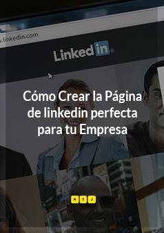 Cómo Crear la Página de linkedin perfecta para tu Empresa