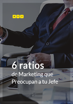 6 ratios de Marketing que Preocupan a tu Jefe